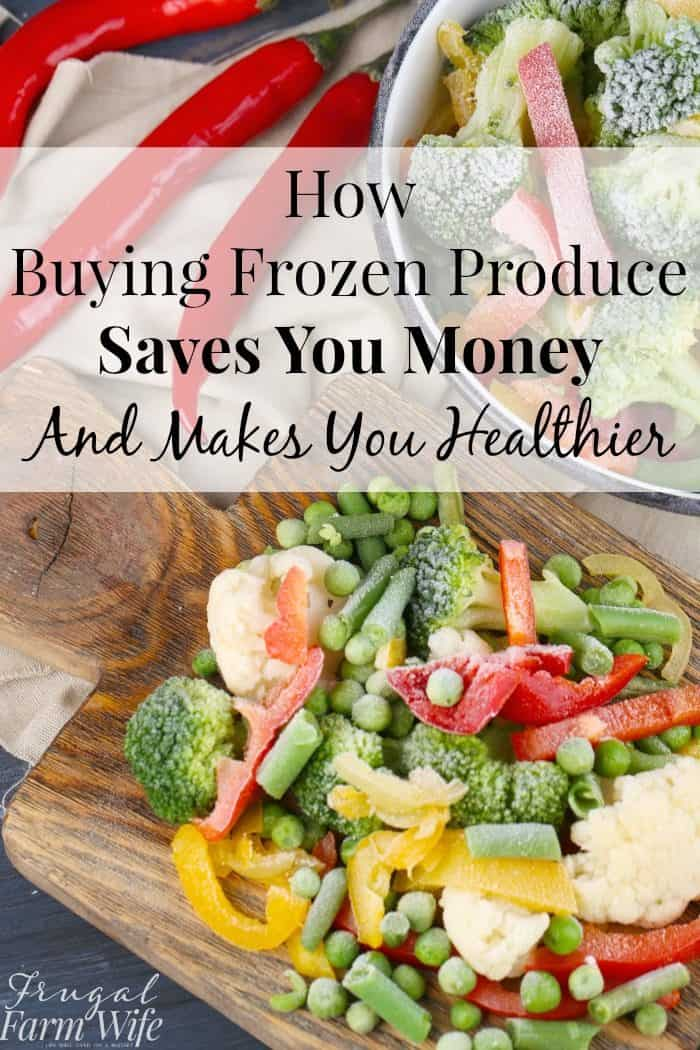 Buying frozen produce doesn't just save you money - it's healthier!