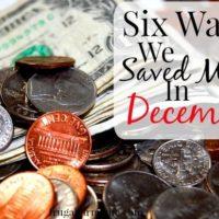 Six Ways We Saved Money In December