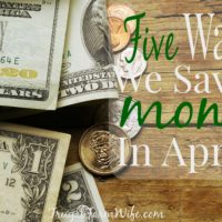 Five Ways We Saved Money In April