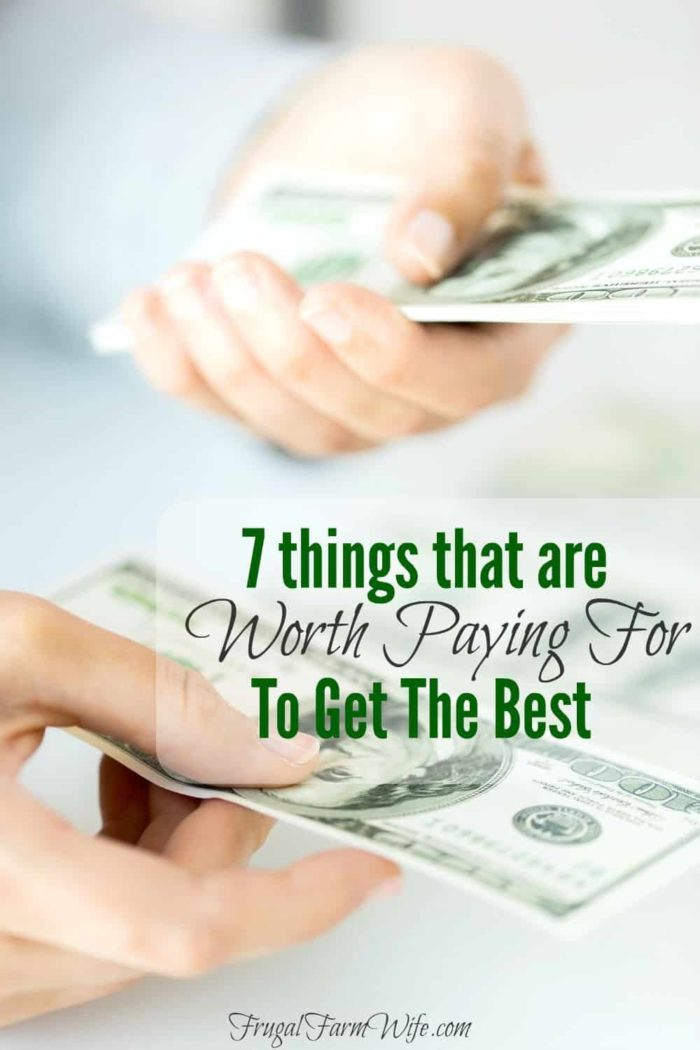 Seven things that are worth paying for to get the best. Do you agree with these?