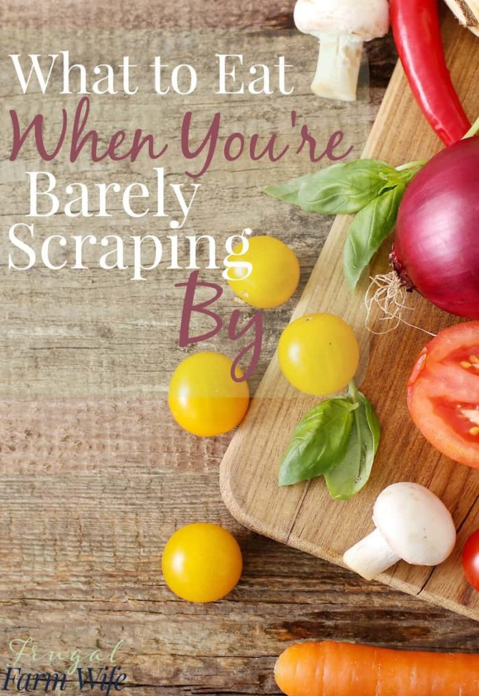 Food is so expensive! Here's What To Eat When You're Barely Scraping By.
