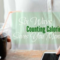 6 Ways Calorie Counting Saves You Money