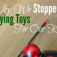 Why We Stopped Buying Toys For Our Kids