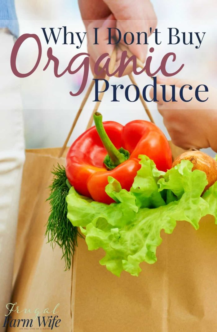 Why I don't buy organic produce - and why I truly believe that my family is healthier for it!