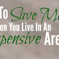 How To Save Money When You Live In An Expensive Area