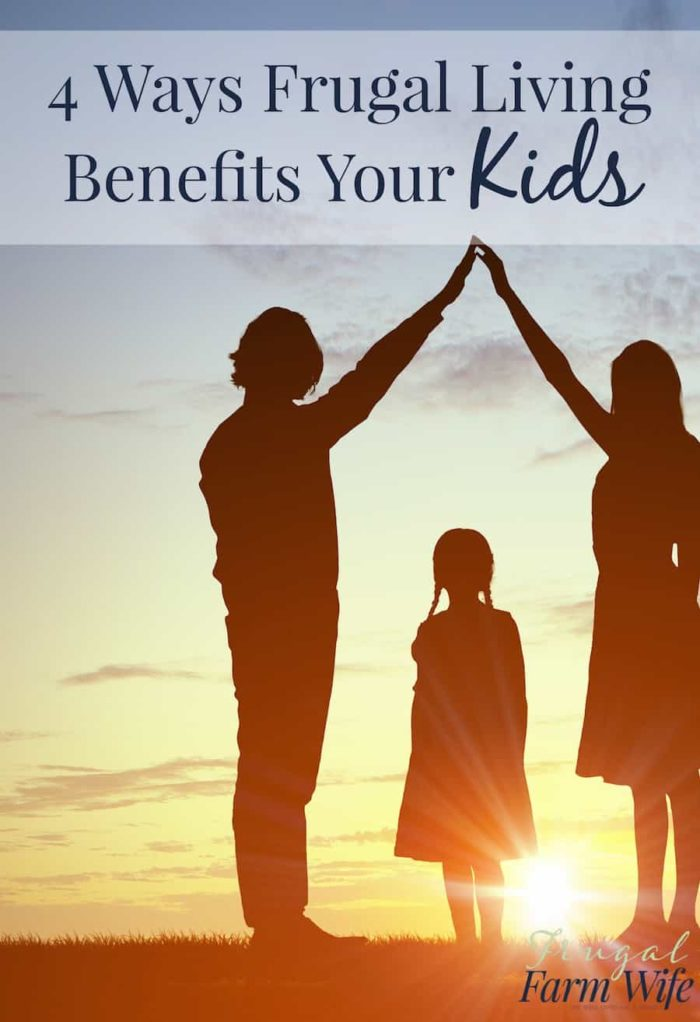 This blogger's idea for 4 Ways Frugal Living Benefits Your Kids...