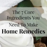 The 7 Ingredients you Need For Home Remedy Making