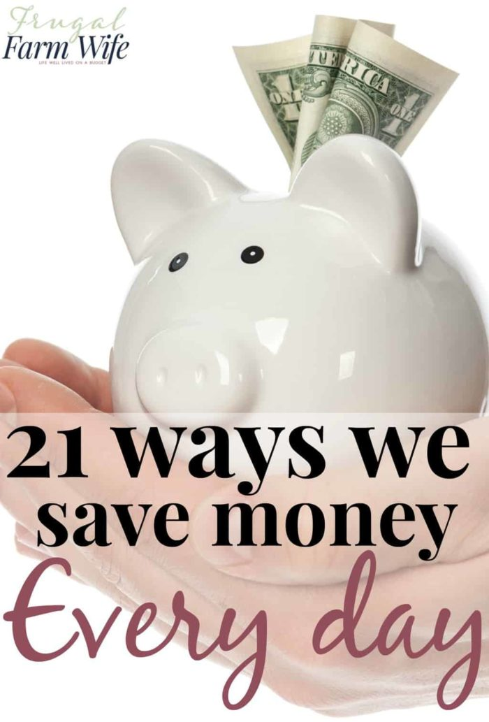 21 ways we save money every day. These methods are simple, but so effective!