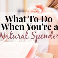 How To Save Money When You're a Natural Spender