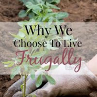 Why We Choose To Live Frugally