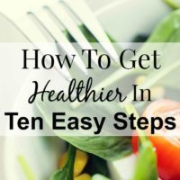 How To Get Healthier In Ten Easy Steps