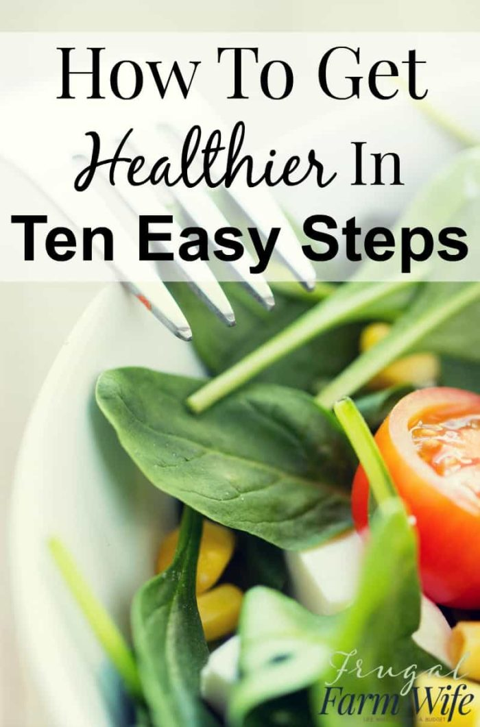 These ten easy ways to be a littler healthier are just that - easy!