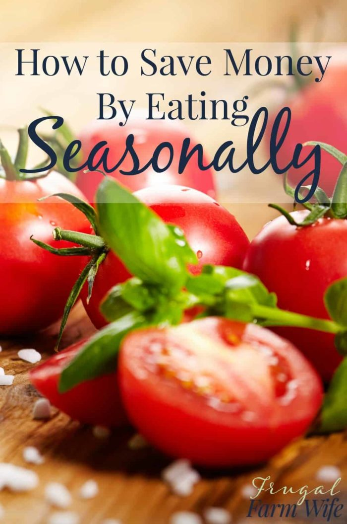 How to save money by eating seasonally. This is one of the best frugal living tricks ever!