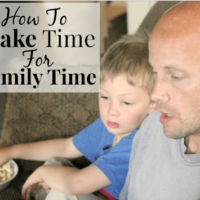 How To MAKE Time For Family Time