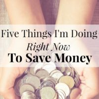 5 Things I'm Doing To Save Money Right Now