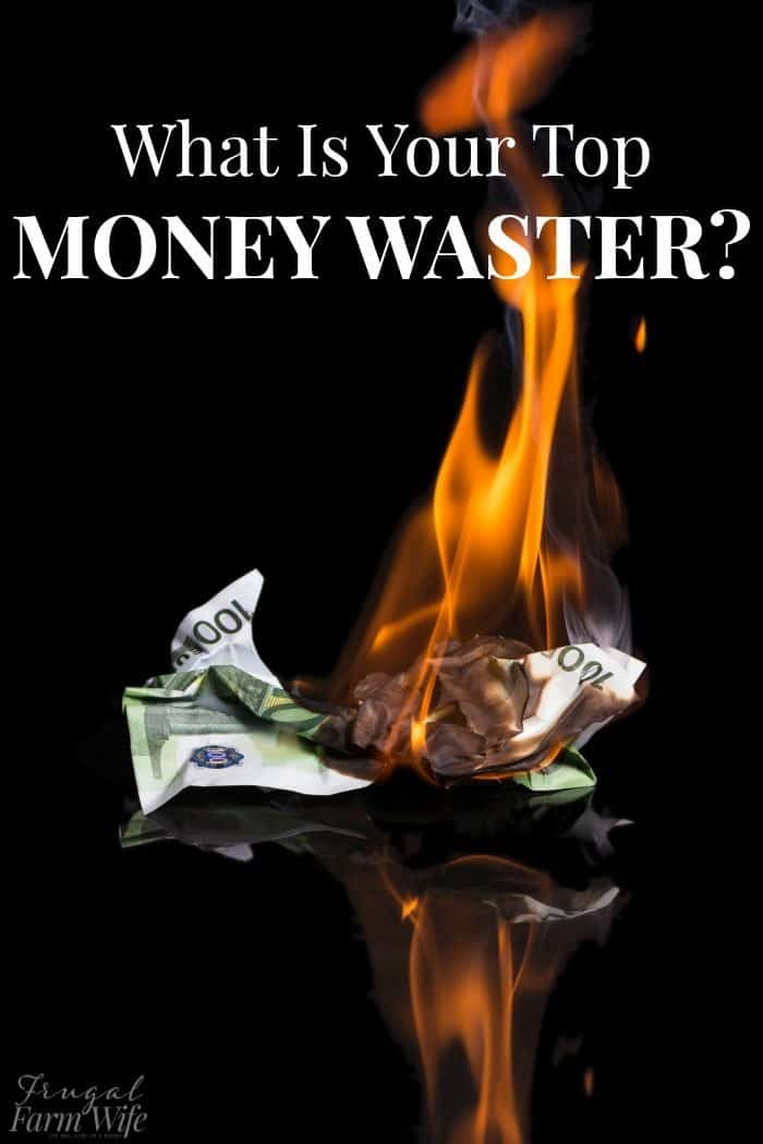 What is your number one money waster