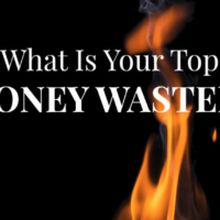 What Is Your Number One Daily Money Waster?