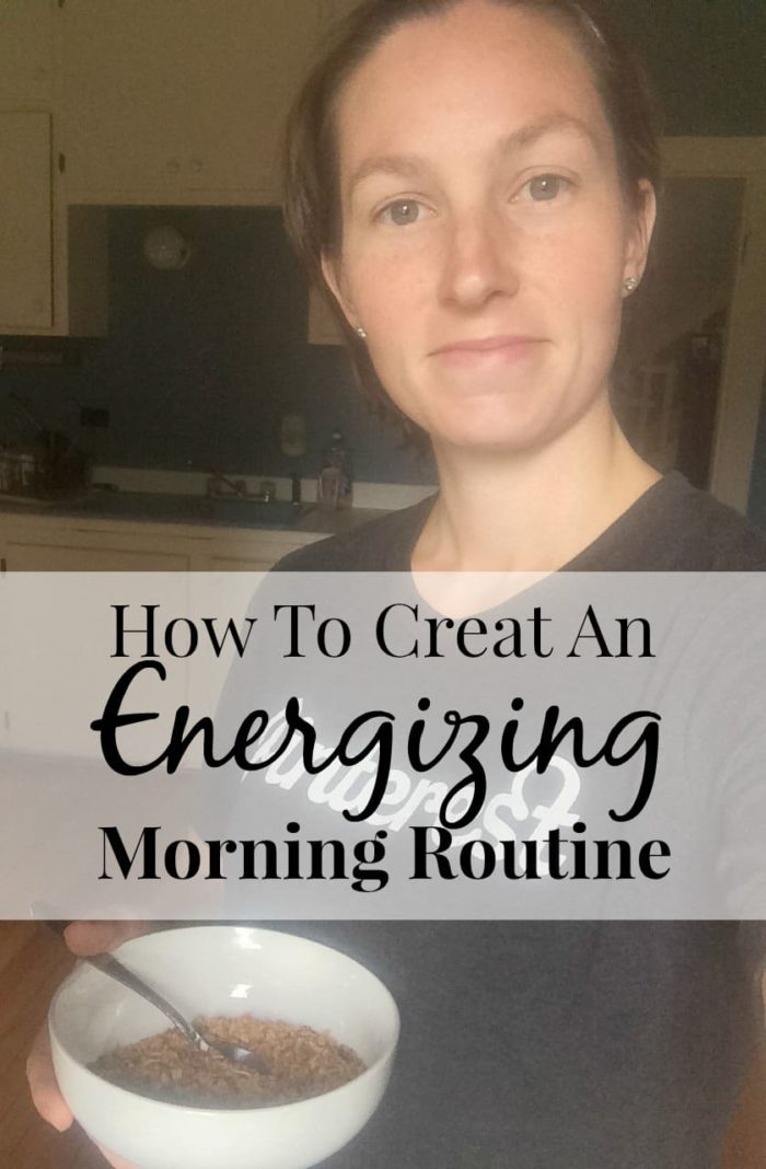 How to create an energizing morning routine - it's so simple!