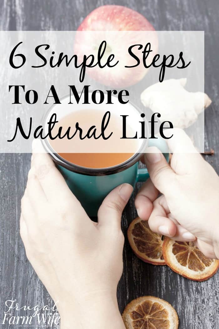 6 Simple Steps Toward a More Natural Lifestyle
