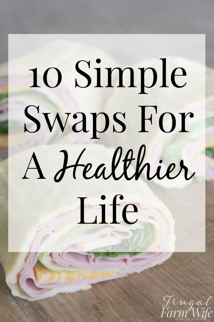 These ten simple swaps for a healthier life will mean a diet that's better for you with almost no effort at all!