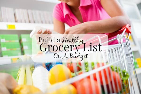 how to make a healthy grocery list on a budget