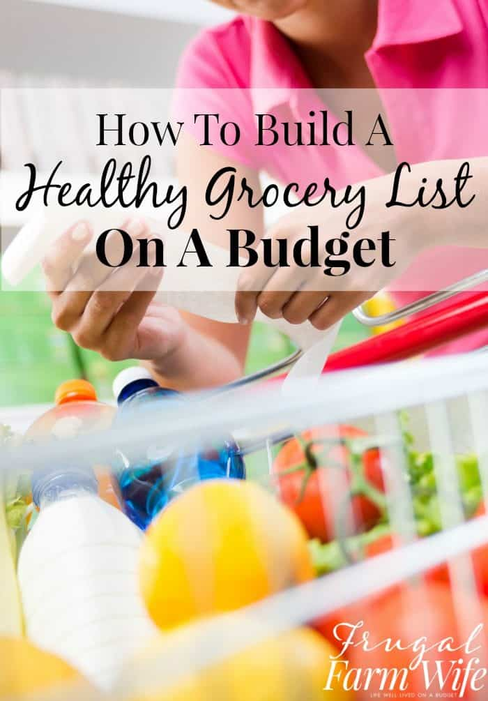 How to build a healthy grocery list on a budget - these tricks will save you tons of money!