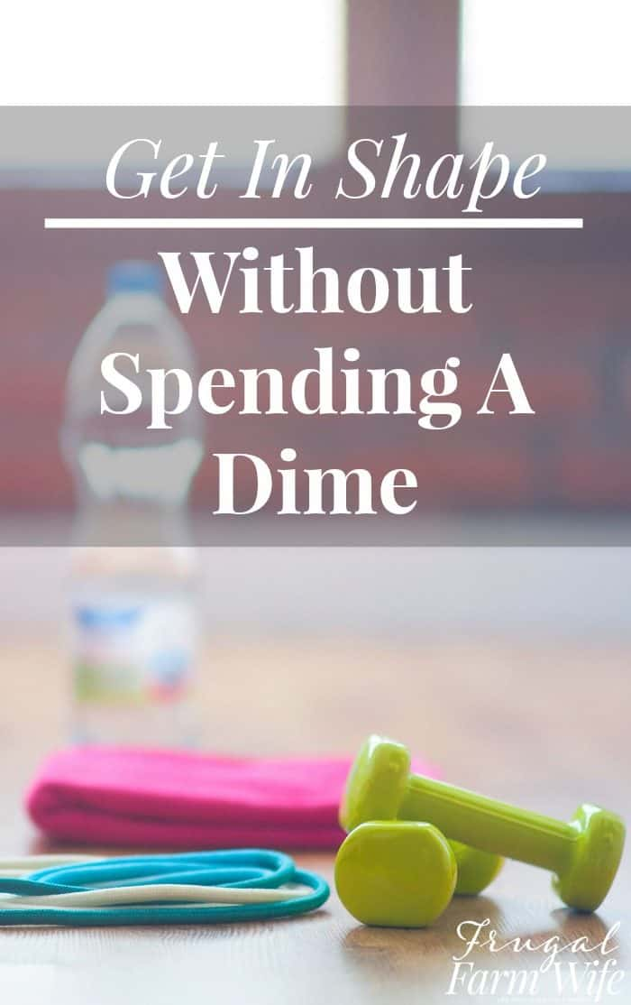 How To Get In Shape Without Spending A Dime! Yes, it's true - and here is everything you need to know to do it!