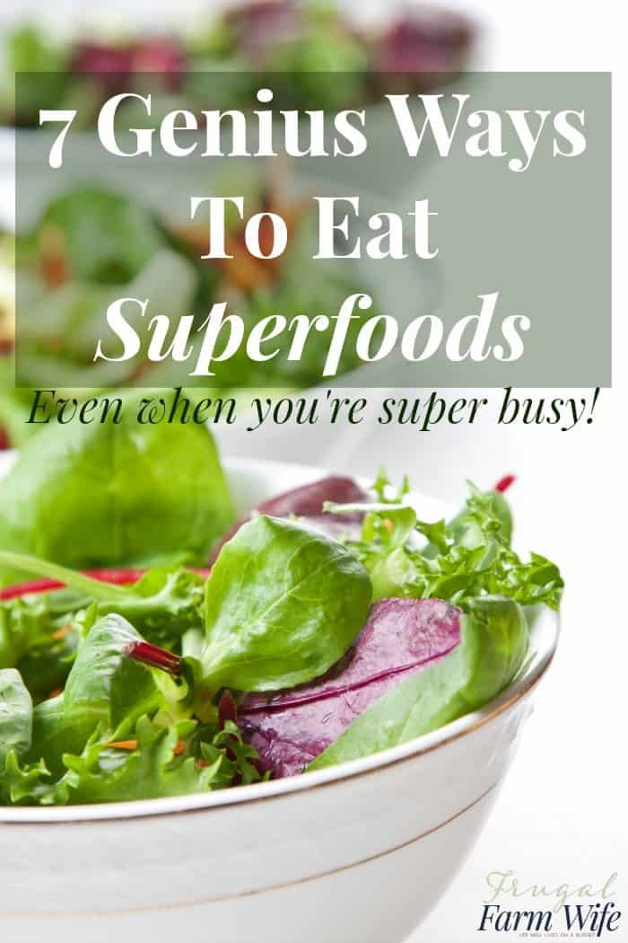 7 Genius ways to make sure you eat your superfoods - even when you're super busy!