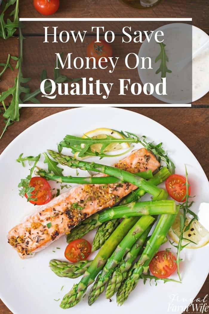 how to save money on quality food - because crap isn't an option!