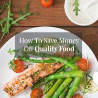 8 Ways To Save Money On High-Quality Groceries