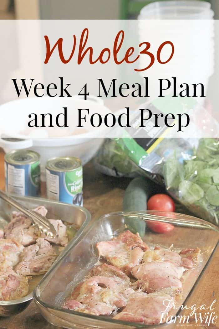 Whole30 week four meal and food prep plan. This saved me so much time cooking this week!