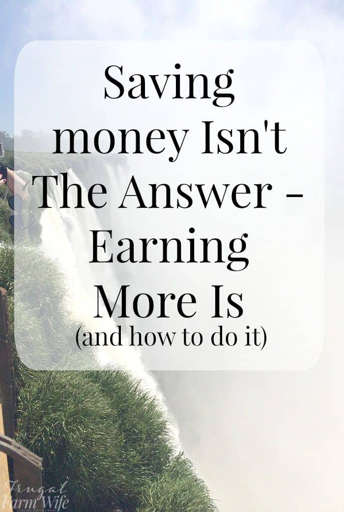 How To Earn More Money: saving money isn't really the answer to a better life - yeah, it helps, but the REAL answer is earning more!