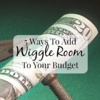 5 Ways To Add Some Wiggle Room To Your Budget