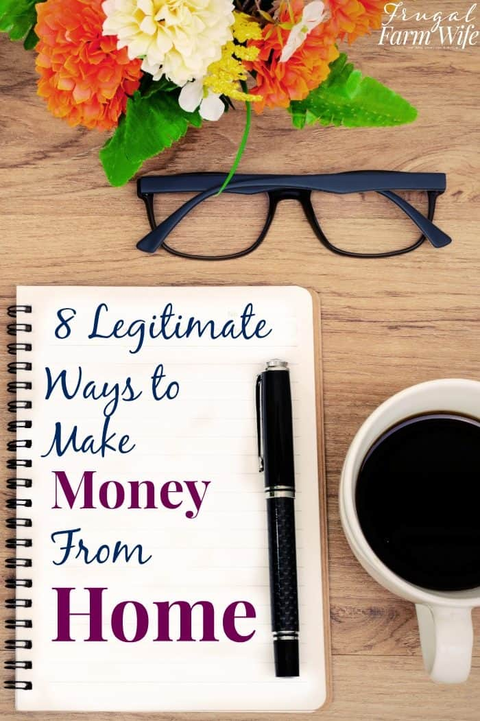 8 Legitimate ways to make money from home - so many awesome ideas!