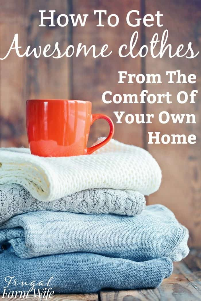 How To Get Awesome + Affordable Clothes - without leaving your house! This blogger has some great ideas.