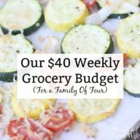Our $40 Weekly Grocery Budget (For a Family Of Four)