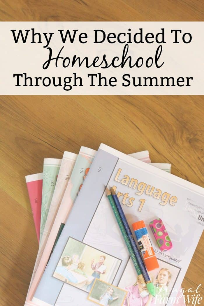 Why we decided to homeschool through the summer