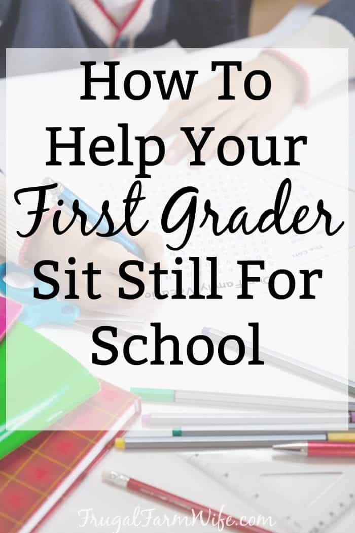 How to help your first grader sit still for school