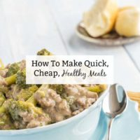 How To Make Quick, Cheap, Healthy Meals