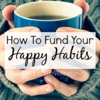 "How To Fund Your ""Happy Habits"""