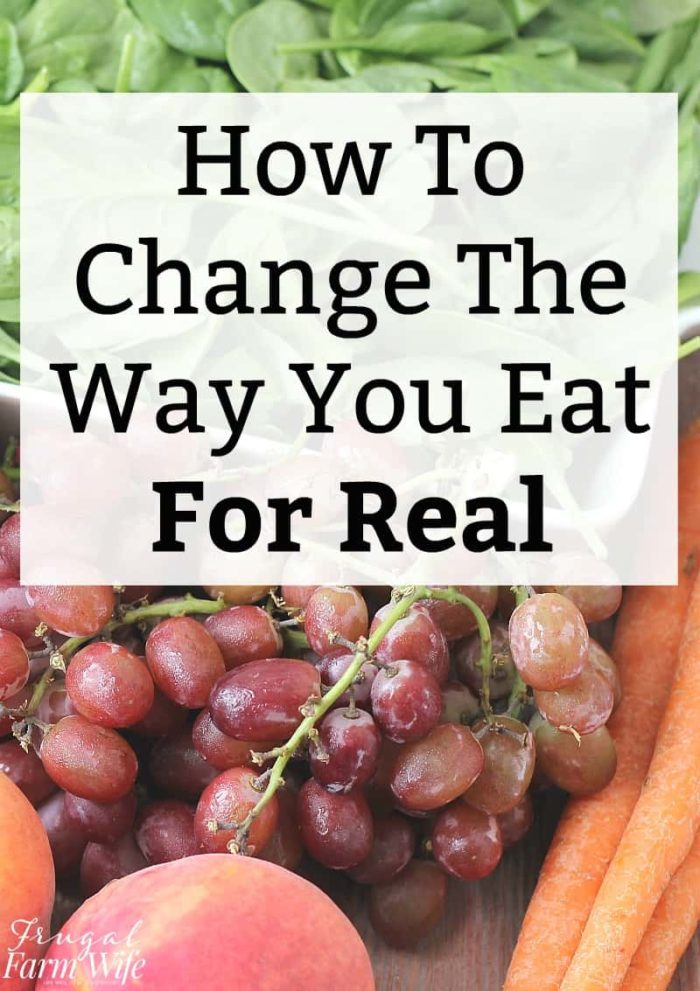 If you're tired of trying new diets and failing, read this: How to change the way you eat for real!