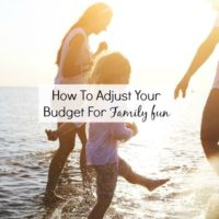 How to Adjust Your Budget for More Family Fun
