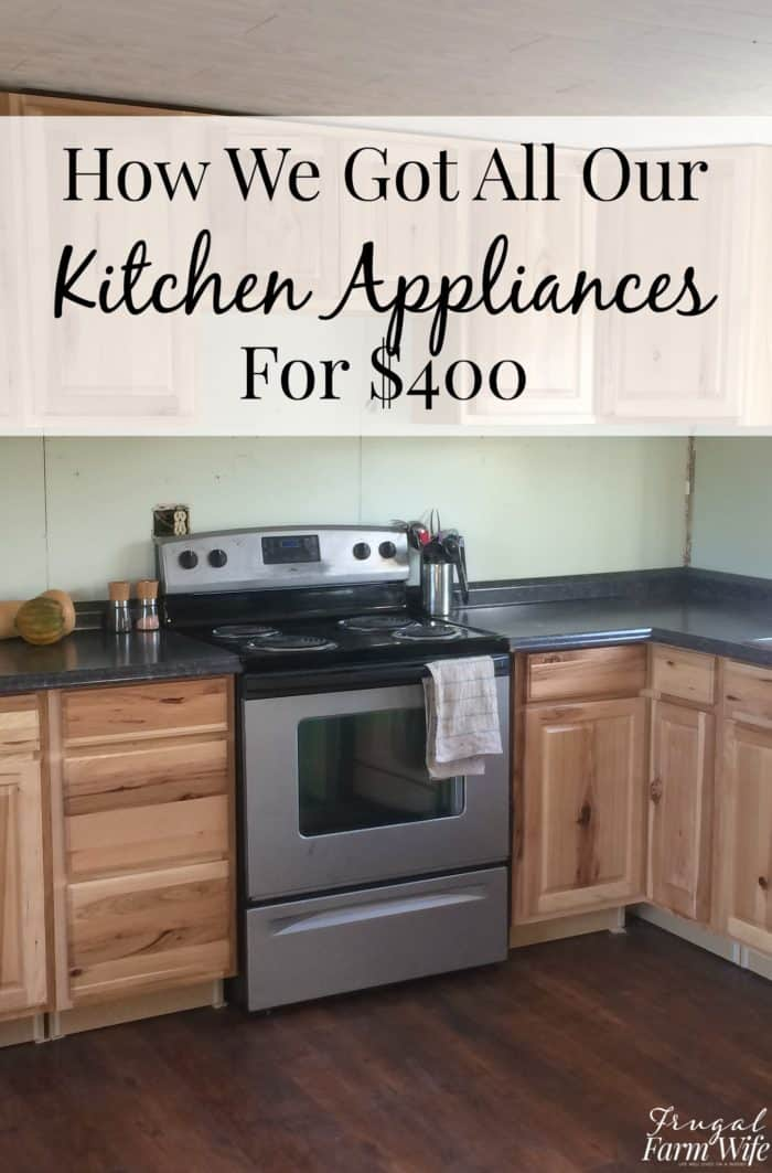 how we got all our kitchen appliances for $400