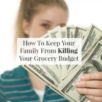 How to Keep Your Family From Killing Your Grocery Budget