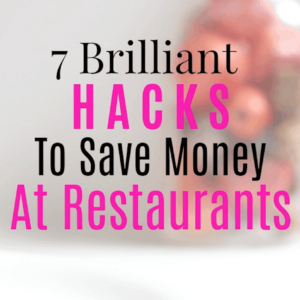 7 Brilliant Hacks To Save Money At Restaurants