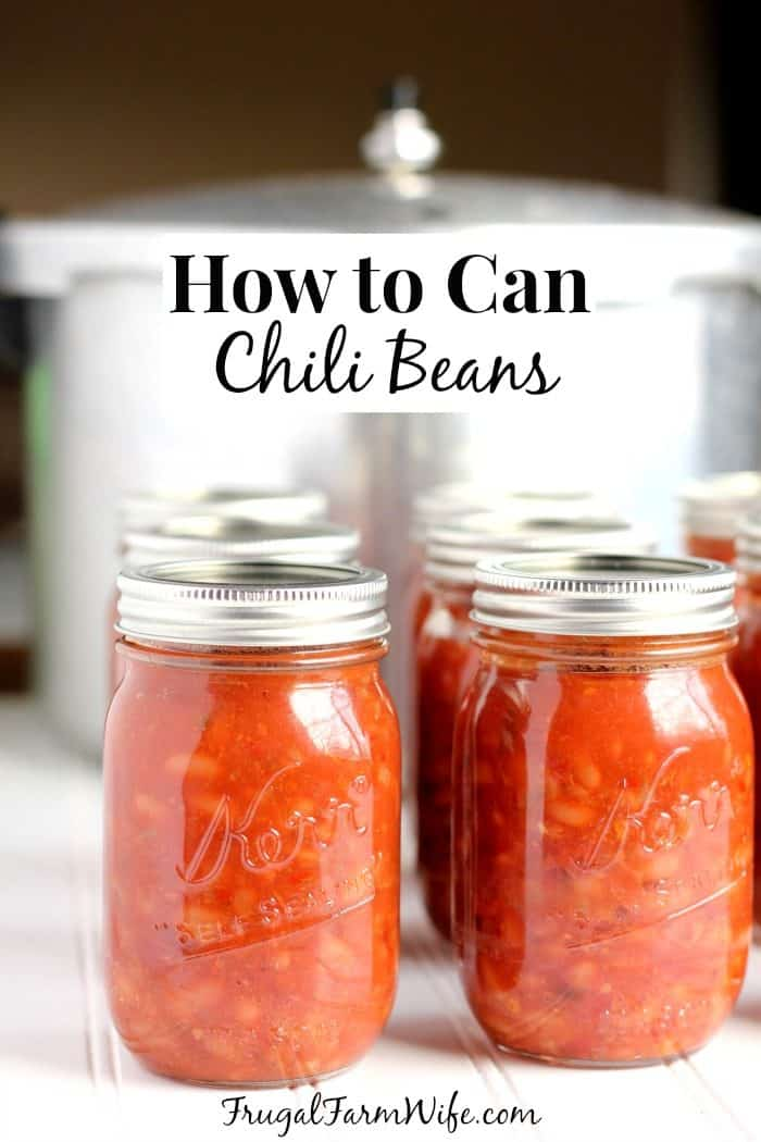 How To Can Chili Beans The Frugal Farm Wife