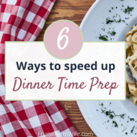 6 Tips To Speed Up Dinner Time