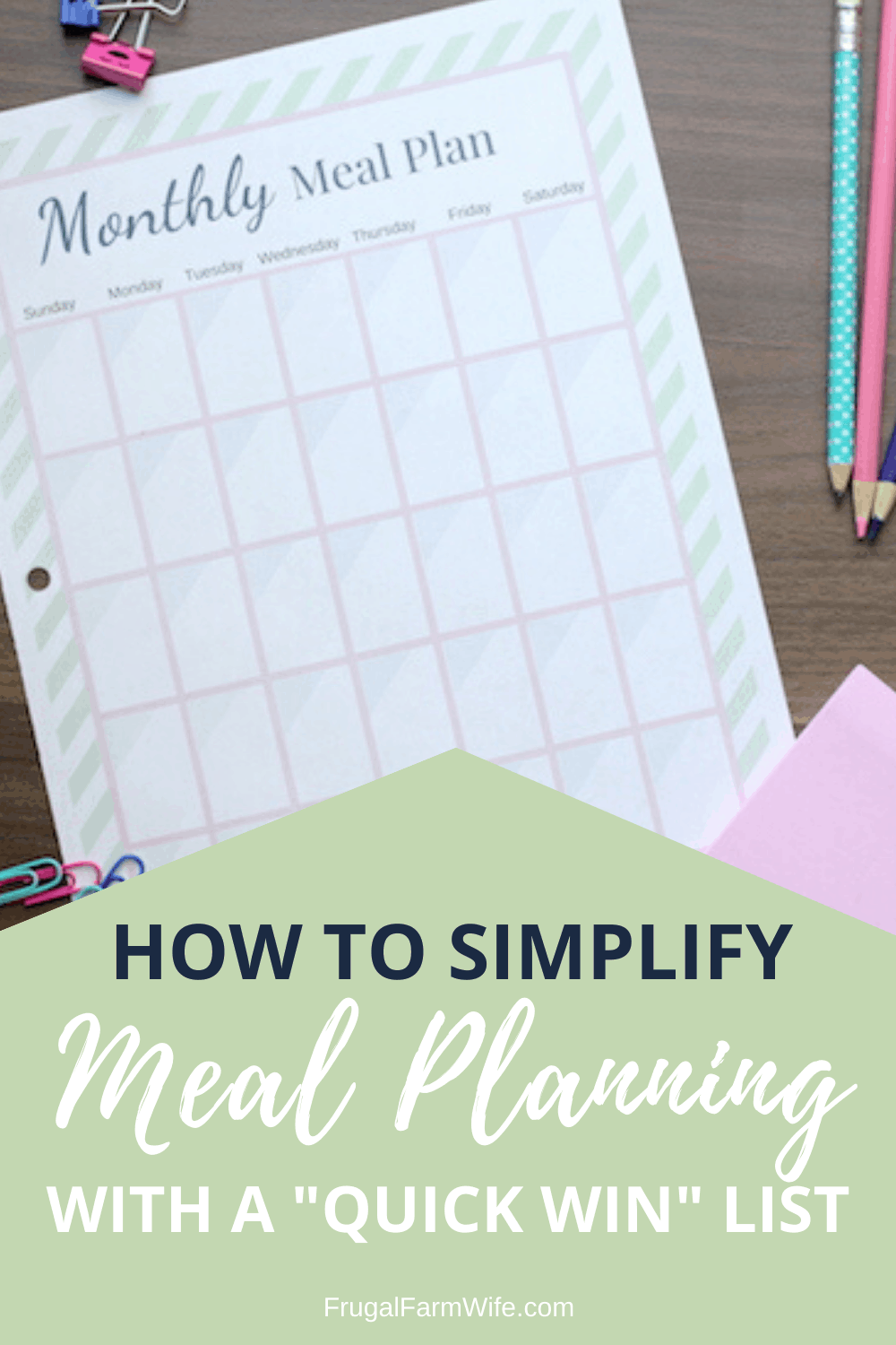 "How to simplify meal planning with a ""quick win"" list. It's like dumping everything that's floating around in your brain driving you crazy and makes life so much easier!"