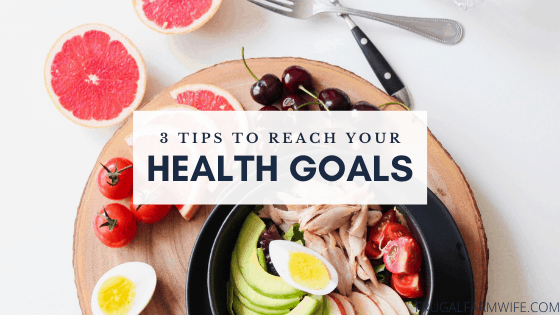 tips to reach your health and fitness goals